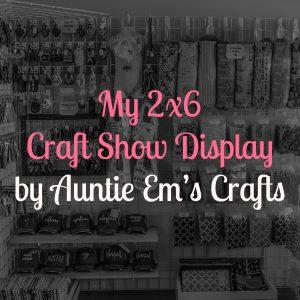 My 2'x6′ Craft Show Display